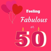 Feeling Fabulous at Fifty!
